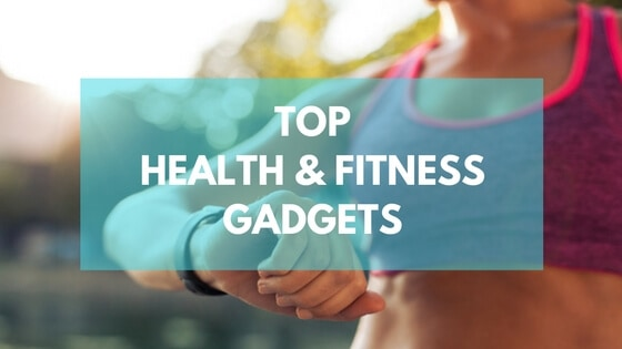 Photo of Our Take on the 12 Top Health & Fitness Gadgets in 2016