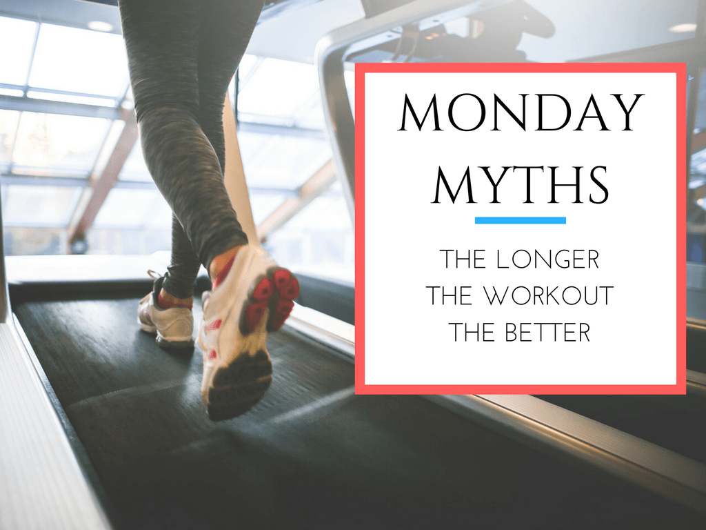 Photo of Monday Myths – The Longer The Workout The Better