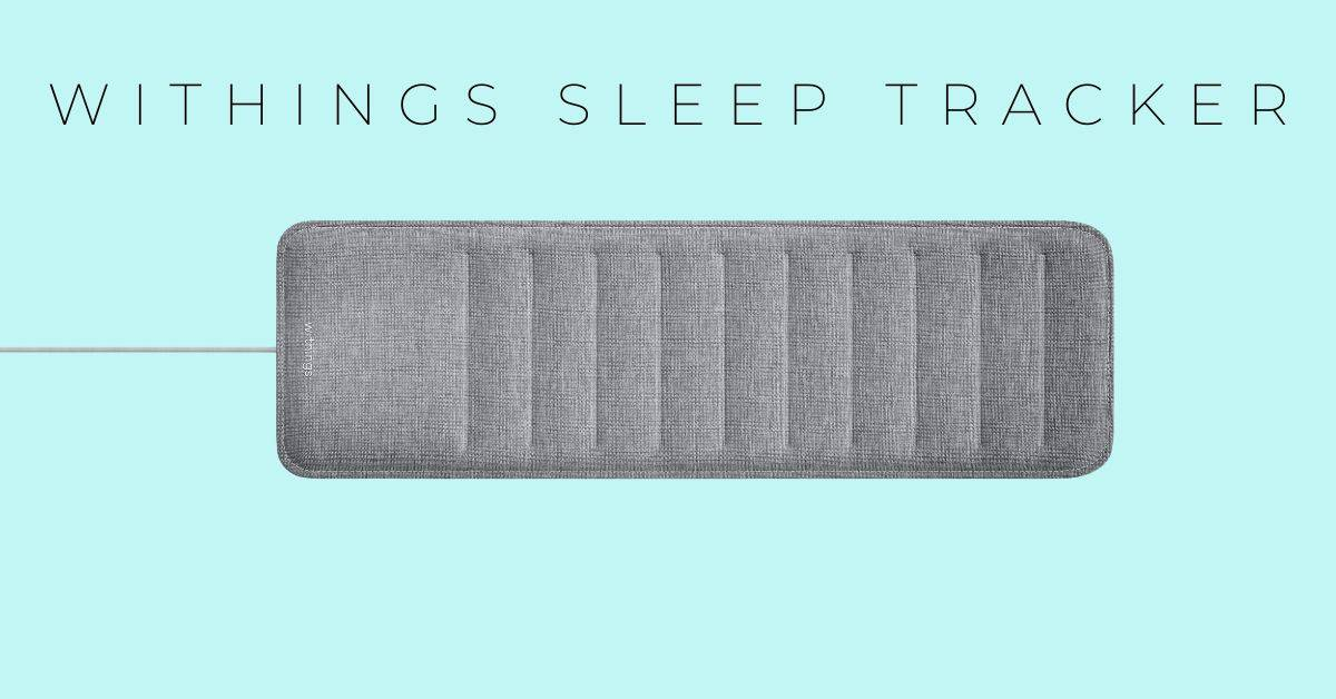 Withings Sleep Tracker Everyday Fit Tech Gadgets