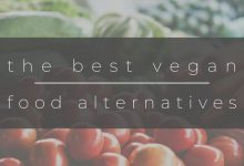 Photo of Life As A Vegan – The Best Plant-Based Alternatives