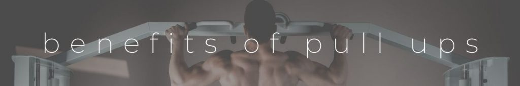 benefits of pull up and pull up training