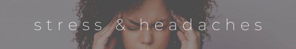Stress and Headaches