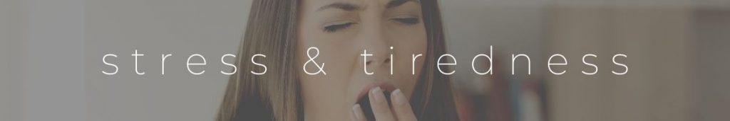Stress Tired Symptoms