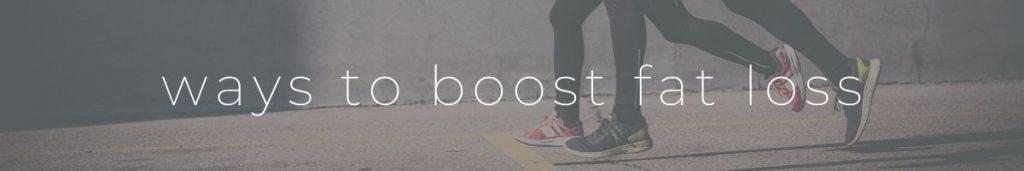 Boost Fat Loss